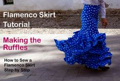 How to Sew a Flamenco Skirt – Making the Ruffles | Flamenco Dressmaking