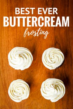 Possibly The Best Buttercream Frosting Recipe Ever