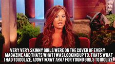 I don't want that for young girls to idolize. <3