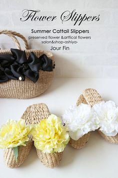 Flower Slippers -フラワーガマスリッパ-『JourFin 』ジュール・フィン 兵庫県 芦屋プリザープドフラワー・アーティフィシャルフラワー教室&ショップ