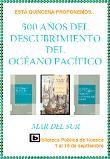 """""""500 años del descubrimiento del océano Pacífico"""". Una selección de libros para los amantes de la historia y las aventuras. Biblioteca Pública del Estado en Huesca (1 al 15 de septiembre de 2013)."""