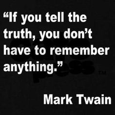 telling the truth makes life simple . . .