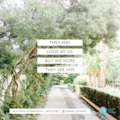 """""""They may look at us. But we hope they see Him."""" - Karen Ehman #ListenLoveRepeat   Proverbs 31 Online Bible Studies Week 2 #P31OBS"""