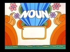 A wonderful introduction to nouns by School House Rock.  Everything you see in the video is a noun - every person, place, and thing.