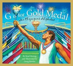 {Great Series} G is for Gold Medal: An Olympics Alphabet