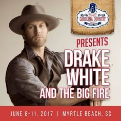 And the lineup for the Carolina Country Music Festival in Myrtle Beach, South Carolina continues! Drake White and The Big Fire has been added! Stay tuned at http://www.visitmyrtlebeach.com/things-to-do/events/carolina-country-music-festival/