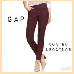 "NWT Coated Legging Pants These mid rise leggings are super skinny style. Pants are coated giving them a shiny look. Color is a brownish red. Inseam is 29"" GAP Pants Skinny"
