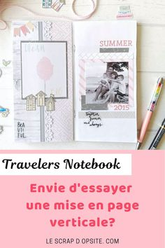 Réalisez votre carnet de voyage (Travelers Notebook) facilement avec des décorations et une mise en page originale. Travelers Notebook, Mini Albums, Scrapbooking, Summer Dream, Decoration, Dream Big, Page Layout, Travel, Decor