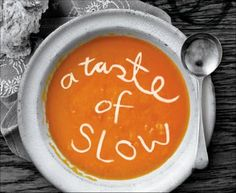 Slow Food is not a trend. Its a movement. slow-life-movement