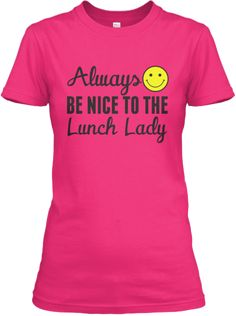 Be Nice Lunch Lady | Teespring