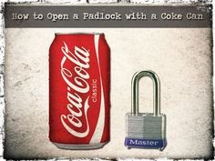 Open a padlock with a coke can | Posted By: SurvivalofthePrepped.com