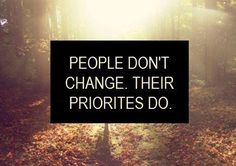 ~ priorities change ~