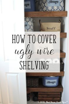 DIY Wood Covers for Wire Shelving Goodbye ugly wire shelving. Give your closet a custom-built look with these DIY wood covers. The post DIY Wood Covers for Wire Shelving appeared first on Storage ideas. Diy Organization, Diy Storage, Storage Ideas, Closet Storage, Pantry Closet, Organizing Ideas, Diy Closet Shelves, Budget Storage, Pantry Diy