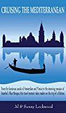 Free Kindle Book -   Cruising the Mediterranean: From the luminous canals of Amsterdam and Venice to the stunning mosaics of Istanbul's Blue Mosque, this travel memoir takes readers on the trip of a lifetime.