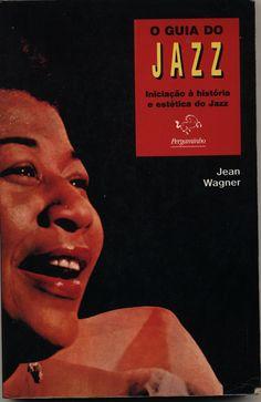 O Guia do Jazz (Iniciação à história e estética do Jazz) | VITALIVROS