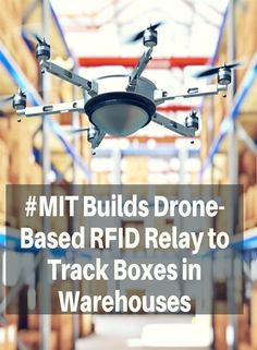MIT builds drone based rfid relays to track boxes in warehouses. Robotics Engineering, Robotics Projects, Build Drone, Educational Robots, Investing, Drone Technology, Coding, Hacks, Warehouses