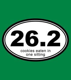 """26.2 Cookies Eaten in One Sitting."" kelly green funny t-shirt. Great gift ideas."