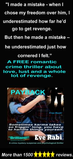 "#CrimeFiction #RomanticSuspense #Books #EveRabi #FreeBooks #Revenge #Ex #FollowBack #FREEBOOK ""Just a few pages in and I was so hooked, I even considered sneaking it into the cinema whilst the kids were watching their film!"" Amazon reviewer #Books #Goodreads #RomanticCrimeThrillers #RomanceNovels #Romance #RomanticSuspense #Amazon  #Kindle #humor  #EveRabiAuthor   #Fiction #FreeOnKindleUnlimited  Amazon UK: http://www.amazon.co.uk/dp/B00CPSGLEE Amazon US: http://amzn.com/B00CPSGLEE"