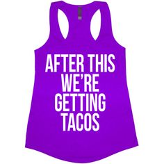 After This We're Getting Tacos Tank Top Women's Funny Hungry Hangry... ($14) ❤ liked on Polyvore featuring tops, black, tanks, women's clothing, racerback top, neon tank tops, neon tank, racer back tank and jersey top