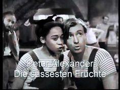 Peter Alexander   Die suessesten Früchte (+playlist)