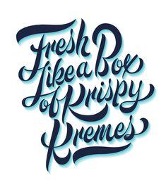 Fresh like a box of Krispy Kremes