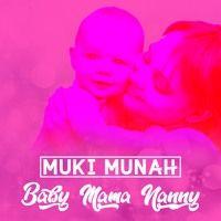 01 Baby Mama Nanny by MUKI MUNAH on SoundCloud
