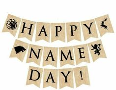 Happy name day Game Of Thrones Birthday, Game Of Thrones Party, Happy Name Day, Birthday Wishes, Happy Birthday, Diy Party, Party Printables, Party Planning, Art Quotes