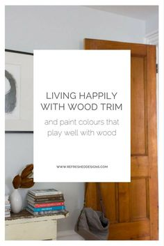 Yes, it is possible to be happy with the wood trim in your home. And yes, I'm still the paint-everything-white-freak. If you have bad 60's or 70's orangey wood trim and doors in your home, paint them white...now. However, I do appreciate the richness of wood trim in both heritage homes and