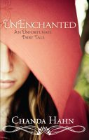 UnEnchanted a book by Chandra Hahn. Once you get through all the typos and very poor editing, the plot is great :)
