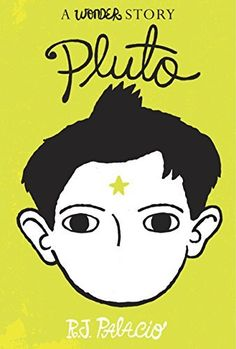 Pluto: A Wonder Story (Kindle Single) by R. J. Palacio  A FABULOUS edition to the Wonder story.  BE KIND! Choose kindness. Even when it is hard. [dmk]