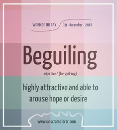Todays is: Beguiling The word that describes misleading by means of pleasant or alluring methods. Interesting English Words, Unusual Words, Rare Words, Learn English Words, English Vocabulary Words, English Phrases, Grammar And Vocabulary, Vocabulary Journal, Vocabulary Builder