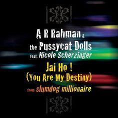 Jai Ho! (You Are My Destiny), a song by A.R. Rahman, The Pussycat Dolls, Nicole Scherzinger on Spotify