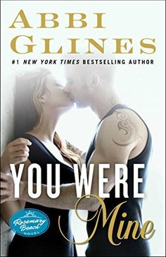 You Were Mine: A Rosemary Beach Novel (The Rosemary Beach Series Book 9) by Abbi Glines