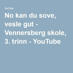 No kan du sove, vesle gut - Vennersberg skole, 3. trinn - YouTube