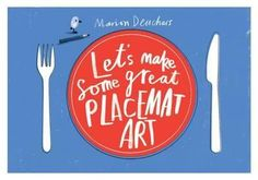 Let's Make Some Great Placemat Art - kids can draw and decorate their own placemats