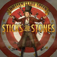 Sticks And Stones - William Clark Green