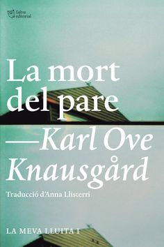 Knausgård, Karl Ove. LA MORT DEL PARE: La meva Lluita 1. L'Altra Editorial, 2015.