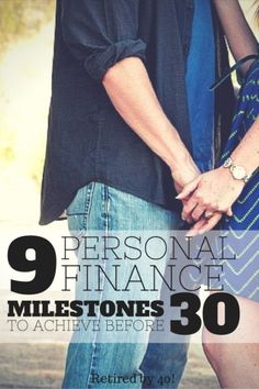 Whether you're in your 20's, 30's or 50's, you need to make these 9 Personal Finances Milestones happen before you cam move on to bigger and better things.  If you're striving to hit these by 30, even better!  http://www.retiredby40blog.com/2013/11/18/9-personal-finance-milestones-everyone-should-achieve-before-30/ #FinanceGoals