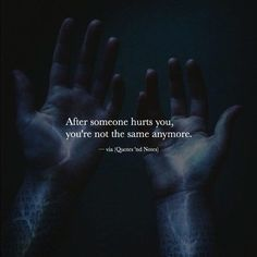 After someone hurts you, you're not the same anymore. —via http://ift.tt/2eY7hg4
