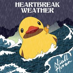 Heartbreak Weather - Niall Horan Niall Horan, Rubber Duck, This Is Us, Weather, In This Moment, Songs, Illustration, Movie Posters, Illustrations