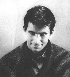. Anthony Perkins.That look is still frightening. I still check behind the shower curtain.