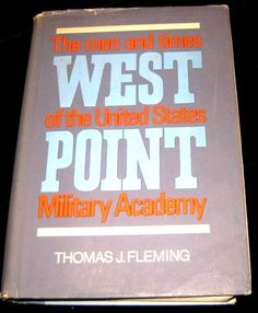 West Point ~ The Men & Times Of The Us Military Academy Fleming, hb dj.