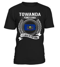 Towanda, Pennsylvania Its Where My Story Begins T-Shirt #Towanda