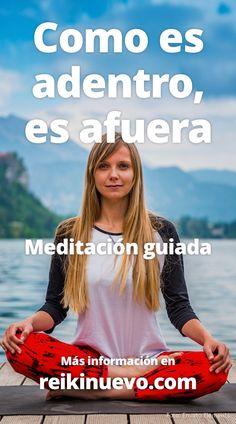 #Meditación: Como es adentro, es afuera + info: https://www.reikinuevo.com/meditacion-como-es-adentro-es-afuera/