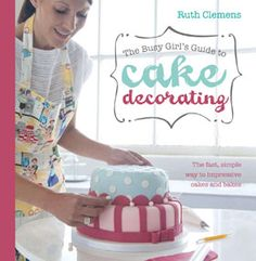 Busy Girls Guide to Cake Decorating: Create Impressive Cakes and Bakes No Matter What Your Time Limit by Ruth Clemens Chocolate Giant Cupcake, White Chocolate Mud Cake, Giant Cupcake Recipes, Giant Cupcakes, Red Velvet, Cake Decorating Books, Decorating Supplies, Great British Bake Off, Cake Business