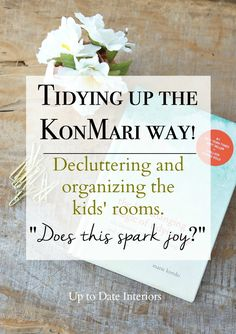 Decluttering and organizing the kids' rooms the KonMari room- Our experience with finding joy in everything we have!