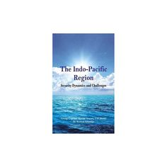 Indo Pacific Region : Security Dynamics and Challenges (Hardcover)