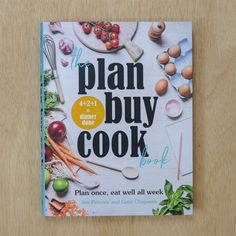 The Plan Buy Cook Book: Plan once, eat well all week by Gaby Chapman | Gifts Australia