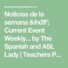 Noticias de la semana / Current Event Weekly... by The Spanish and ASL Lady | Teachers Pay Teachers