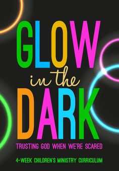 Glow In The Dark 4-Week Children's Ministry Curriculum